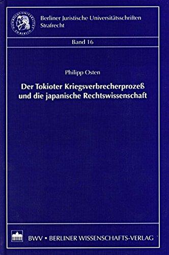 Der Tokioter Kriegsverbrecherprozeß und die japanische Rechtswissenschaft (Berliner Juristische Universitätsschriften: Strafrecht)