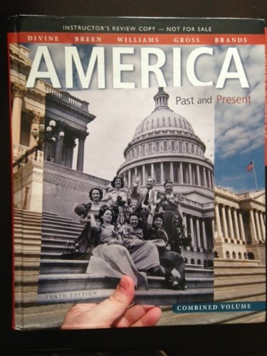 America Past and Present 10th Edition Combined Volume Instructor's Review Copy (HARDCOVER: COMBINED VOLUME (1 &2))