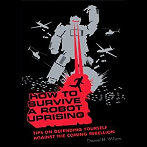 How to Survive a Robot Uprising Audiobook