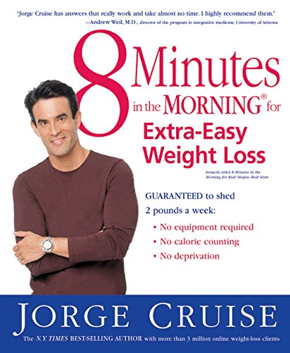 8 Minutes in the Morning for Extra-Easy Weight Loss: Guaranteed to shed 2 pounds a week (No equipment required, No calories counting, No deprivation) pdf epub