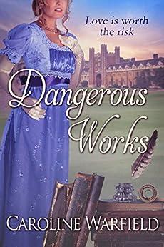 Dangerous Works by [Warfield, Caroline]