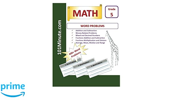 Word Problems Grade 5 (101Minute.com Math Workbook): Math 400+ ...
