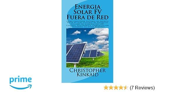 Energia Solar FV Fuera de Red: Cómo Construir Sistemas de ...