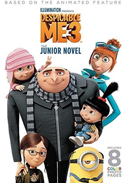 Despicable Me 3: The Junior Novel: Chesterfield, Sadie: 9780316507547:  Amazon.com: Books