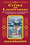 img - for Cities of Lightning : The Iconography of Thunder-Beings in the Oriental Traditions book / textbook / text book