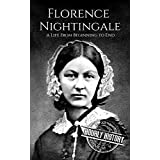 Florence Nightingale: A Life From Beginning to End