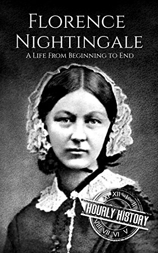[BEST] Florence Nightingale: A Life From Beginning to End<br />TXT
