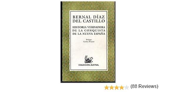 Historia verdadera de la conquista de la Nueva España: Amazon.es: Bernal Díaz del Castillo: Libros