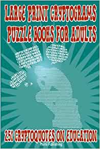 Large Print Cryptograms Puzzle Books for Adults: 251