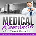 Her Chief Resident: Baily Mills Hosptial, Book 1 Audiobook by Grace Devon Narrated by Barbara Nevins Taylor
