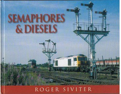 Download Semaphores and Diesels by Roger Siviter (2007-10-31) ebook