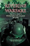 Riverine Warfare:  The U.S. Navy's Operations on Inland Waters