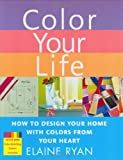 Color Your Life, Elaine Ryan, 0312368194