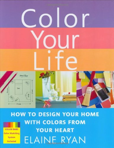 Download Color Your Life: How to Design Your Home with Colors from Your Heart ebook