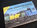 Diesel Locomotive Rosters, Charles W. McDonald, 0890240841