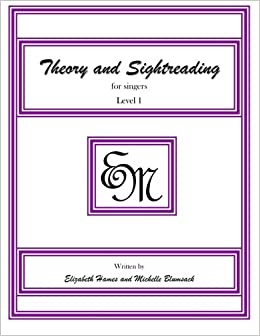 Theory and Sightreading for Singers: Level 1: EM Music Publishing