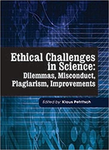 Ethical Challenges in Science: Dilemmas, Misconduct, Plagiarism, Improvements Hardcover – January 30, 2018 by Klaus Petritsch (Editor)