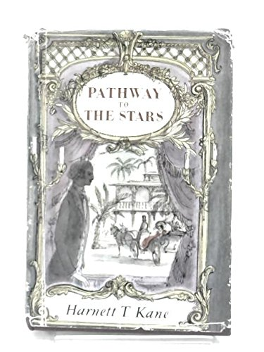 Pathway To The Stars by Harnett T. Kane