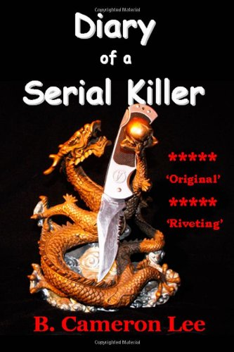 Read Online Diary of a Serial Killer (Volume 1) ebook