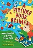 A Picture Book Primer, Denise I. Matulka, 1591584418