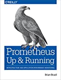 img - for Prometheus: Up & Running: Infrastructure and Application Performance Monitoring book / textbook / text book