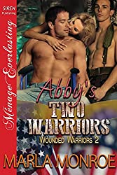 Abby's Two Warriors [Wounded Warriors 2] (Siren Publishing Menage Everlasting)