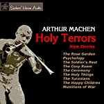 Holy Terrors: Nine Stories | Arthur Machen