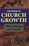 The Book of Church Growth, Thom S. Rainer, 0805418725