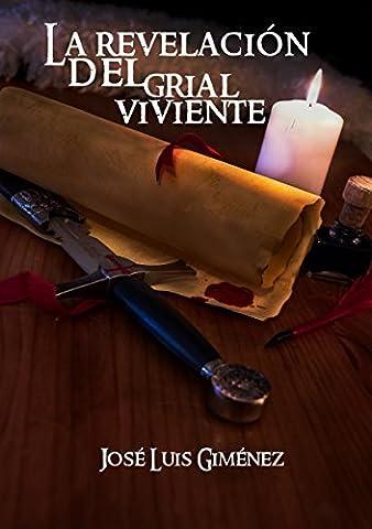 La revelación del Grial viviente (Spanish Edition) (Jose Luis Rodriguez Book)