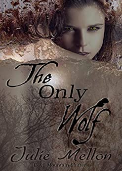 The Only Wolf (Devil Mountain Shifters Book 1) by [Mellon, Julie]