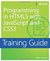 Training Guide: Programming in HTML5 with JavaScript and CSS3 Front Cover