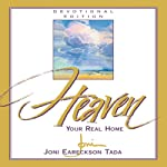 Heaven: Your Real Home | Joni Eareckson Tada