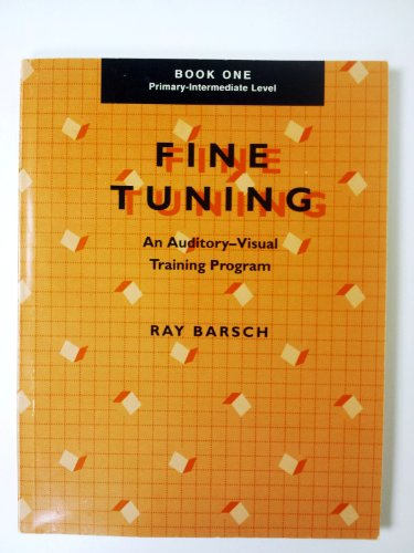 Fine Tuning: An Auditory-Visual Training Program Primary - Intermediate (Training Program Level)