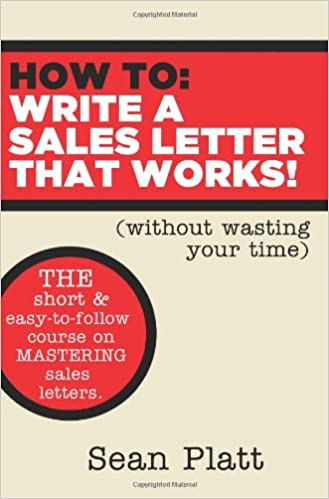 How To Write A Sales Letter That Works Without Wasting Your Time