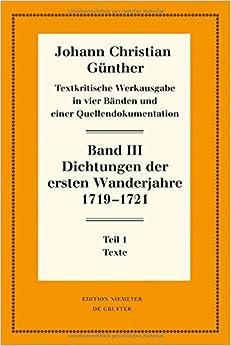 Dichtungen Der Ersten Wanderjahre 1719-1721: 1: Texte. 2: Nachweise Und Erlauterungen: 3 (Neudrucke Deutscher Literaturwerke. N. F.)