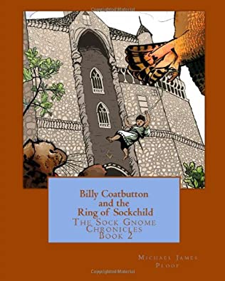 Billy Coatbutton and the Ring of Sockchild (The Sock Gnome Chronicles Book 2)