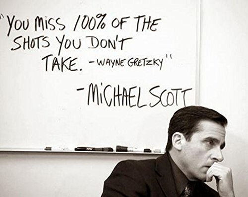 You Miss 100% of the Shots .Michael Scott Quote 22- The Office Poster, Rolled