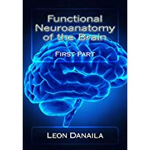 Functional Neuroanatomy of the Brain: First Part