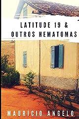 Latitude 19 & Outros Hematomas (Portuguese Edition) Paperback