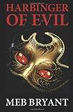 Harbinger of Evil, Meb Bryant, 1461130301