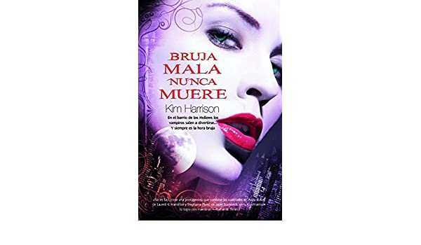 Bruja mala nunca muere/ Wicked Witch Never Die (Spanish Edition): Kim Harrison, Elena Castillo Maqueda: 9788498004595: Amazon.com: Books