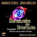 Sternstunden des Universums: Von tanzenden Planeten und kosmischen Rekorden Hörbuch von Harald Lesch, Jörn Müller Gesprochen von: Harald Lesch