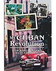 My Cuban Revolution: How Fidel Castro changed my life