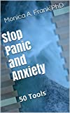 Stop Panic and Anxiety: 50 Tools