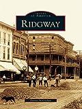 Ridgway (Images of America (Arcadia Publishing))