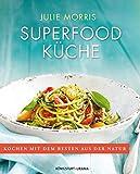 Superfood Küche (Sonderedition, über 100 köstliche Rezepte mit Superfoods für Genuss, Gesundheit, Energie