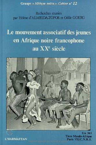 Le Mouvement associatif des jeunes en Afrique noire francophone au XXè siècle (Cahier