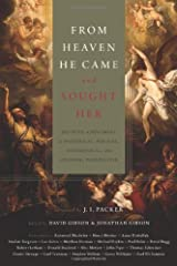 From Heaven He Came and Sought Her: Definite Atonement in Historical, Biblical, Theological, and Pastoral Perspective Hardcover