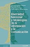 Diversidad funcional y tecnologías de la información y la comunicación (Universidad) (Spanish Edition)