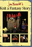 Knit a Fantasy Story, Jan Messent, 1844481816